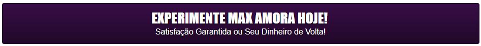 Max amora botao